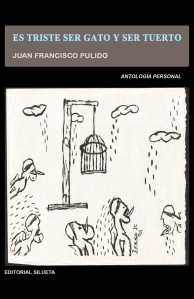 Es triste ser gato y ser tuerto (Editorial Silueta, 2011)