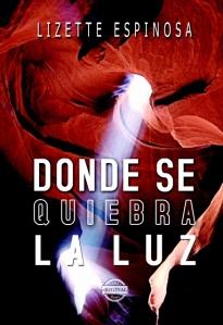 Donde se quiebra la luz  (edigital, 2015)  de Lizette Espinosa