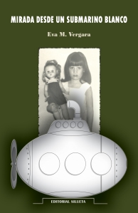 Mirada desde un submarino blanco (Editorial Silueta, 2009)