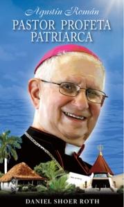 Agustín Román: Pastor Profeta Patriarca (2015)