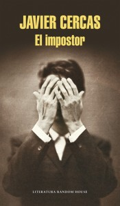 El impostor  (Random House, 2015) de Javier Cercas