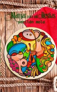 Manjar para mis bestias (ArtSpoken Editions, 2014)