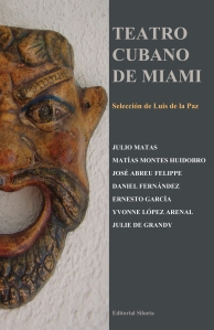 Teatro cubano de Miami (Editorial Silueta, 2010)